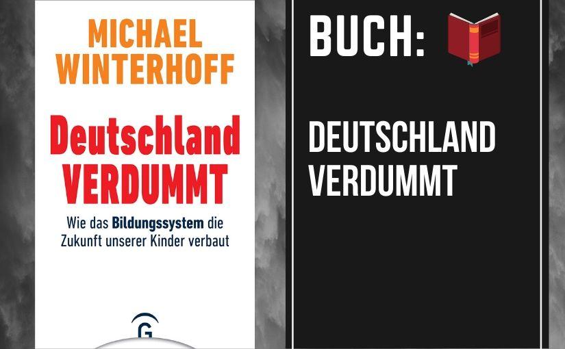 Deutschland verdummt von Michael Winterhoff – Buchreview