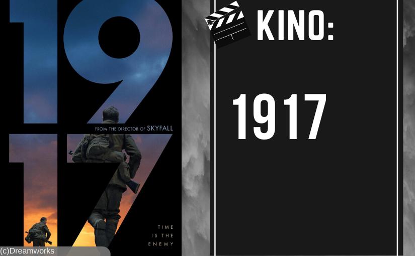 1917 – Erst Weltkriegsfilm – Review