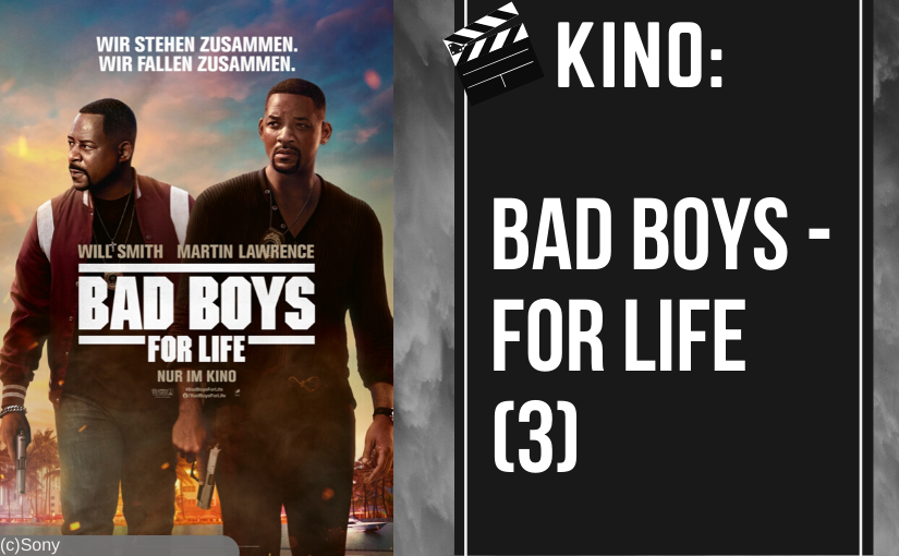 Bad Boys 3 – Bad Boys for Life – Kino Review